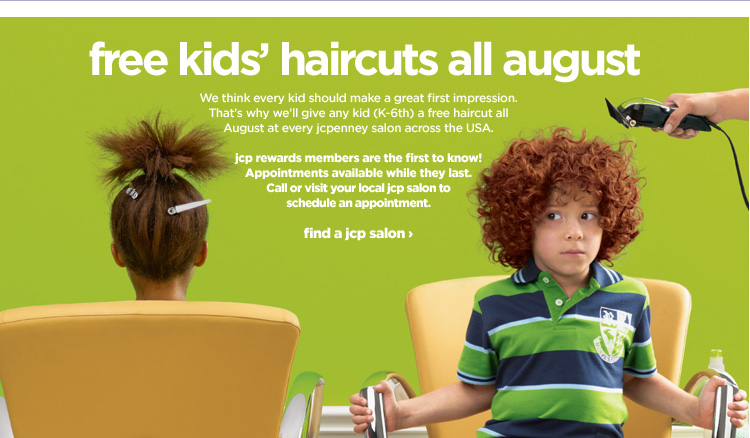Back to School haircuts  FREE in August from JCPenny!! (K=6th)