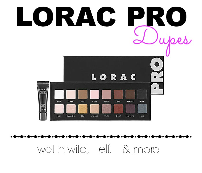 Affordable Drugstore LORAC PRO Palette Dupes
