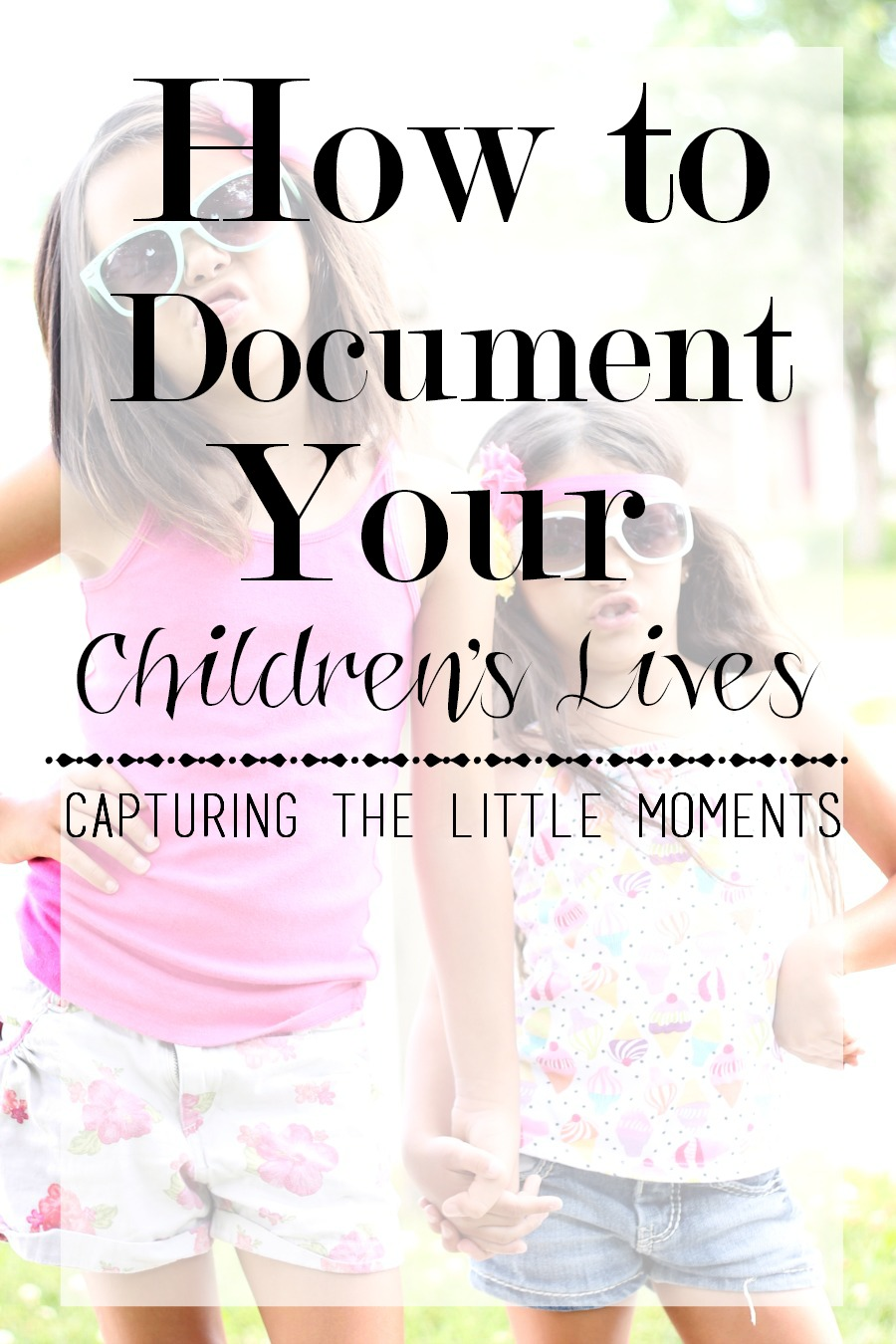 How to Documenting your children's lives