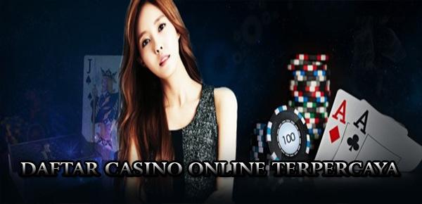 Daftar Casino Online di Situs Agen Judi Casino Terpercaya