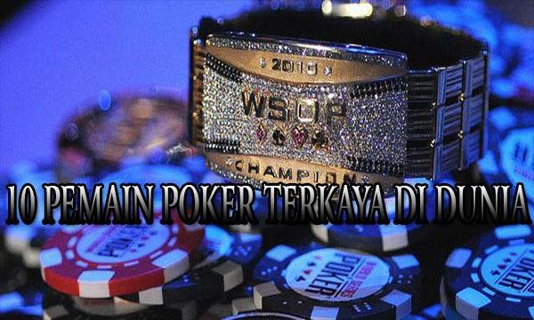 Inilah Daftar 10 Pemain Poker Terkaya Di Dunia