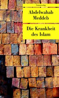 Islamismus-Literatur Abdelwahab Meddeb - Die Krankheit des Islam - Cover - Glarean Magazin