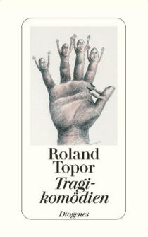 Roland Topor: Tragikomödien (Diogenes Verlag)