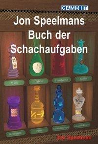 Jon Speelmans Buch der Schachaufgaben - Gambit Verlag