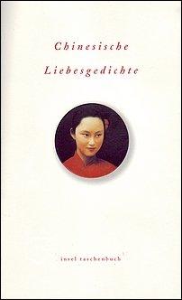Volker Kloepsch (Hrsg.): Chinesische Liebesgedichte (Insel Taschenbuch)