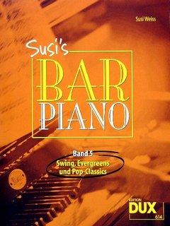 Susi's Bar-Piano - Band 5 - Swing, Evergreens und Pop-Classics