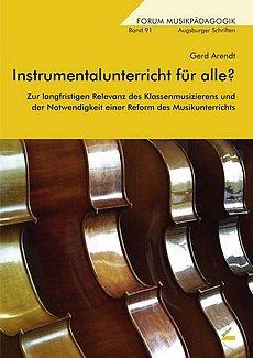 Gerd Arendt: Instrumentalunterricht für alle? - Zur langfristigen Relevanz des Klassenmusizierens - Wissner Verlag