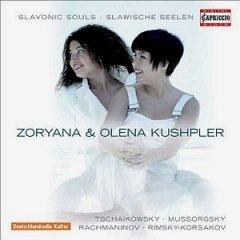 Zoryana & Olena Kushpler - Slavonic Souls (Slawische Seelen) - Tschaikowsky - Mussorgsky - Rachmaninow (Capriccio Label)