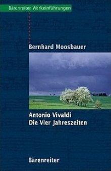 Bernhard Moosbauer - Antonio Vivaldi - Die vier Jahreszeiten - Bärenreiter Verlag (Werkeinführungen)