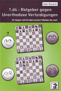 Bronznik: 1.d4 - Ratgeber gegen Unorthodoxe Verteidigungen