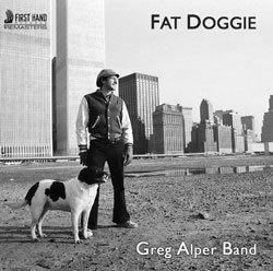 Greg Alper Band: Fat Doggie (First Hand)