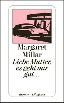 Margaret Millar - Liebe Mutter es geht mir gut - Roman Diogenes - Cover Glarean Magazin