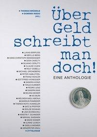 Über Geld schreibt man doch! - Eine Anthologie - Zytglogge Verlag