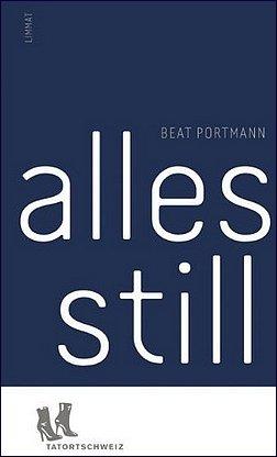 Literatur-Alles-still-Roman-Beat-Portmann-Limmat-Verlag-Cover