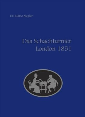 Schach-Turnier-London-1851-Chesscoach-Verlag-Cover-Glarean-Magazin