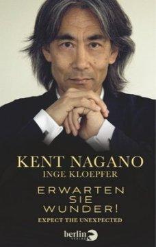 Kent Nagano - Erwarten Sie Wunder - Cover - Berlin Verlag