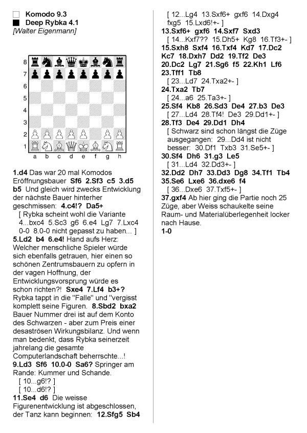 Eine der Partien Komodo gegen Rybka, wobei Weiss mit einem Bauern weniger gewann...