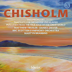 Erik Chisholm: Violinkonzert / Dance Suite for Orchestra and Piano / Preludes from The True Edge of the Great World, Matthew Trusler (Violine), Danny Driver (Klavier), BBC Scottish Symphony Orchestra, Martyn Brabbins, Audio-CD, 63 Minuten, Hyperion CD-Label