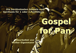 """ANZEIGE """"Gospel for Pan"""" ist eine Sammlung der berühmtesten Gospels und Spirituals für 1 oder 2 Panflöte/n (Bestellen Sie mit Mausklick bei AMAZON)"""