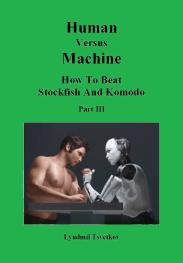 """Mehrere Dutzend eigene Gewinnpartien gegen starke Engines dokumentiert Tsvetkov in seinem """"<a href=""""https://www.amazon.com/s/ref=nb_sb_noss?url=search-alias%3Ddigital-text&amp;field-keywords=%22Human+Versus+Machine%22&amp;rh=n%3A133140011%2Ck%3A%22Human+Versus+Machine%22"""">Human versus Machine - How to beat Stockfish and Komodo</a>"""""""