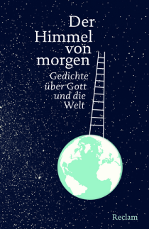 Anton Leitner - Der Himmel von morgen - Gedichte - Reclam Verlag - Glarean Magazin