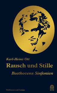 Karl-Heinz Ott Rausch und Stille - Beethovens Sinfonien - Rezensionen Glarean Magazin