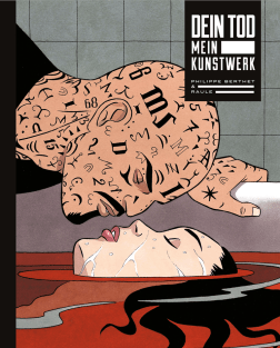 Dein Tod - Mein Kunstwerk - Philippe Berthet & Raule - Graphic Novel - Cover Glarean Magazin