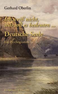 Gerhard Oberlin - Ich weiss nicht was soll es bedeuten - Deutsche Seele - Ein Psychogramm - Cover - Magazin