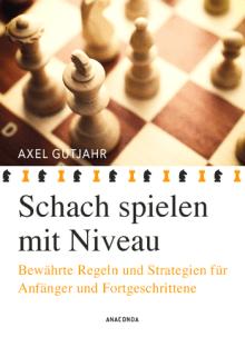 Axel Gutjahr - Schach spielen mit Niveau - Cover Anaconda Verlag - Glarean Magazin