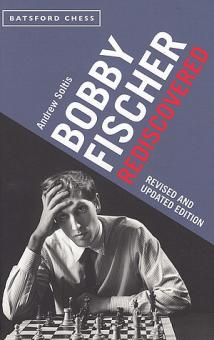 Bobby Fischer Rediscovered - Andrew Soltis - Batsford Chess - Cover - Glarean Magazin