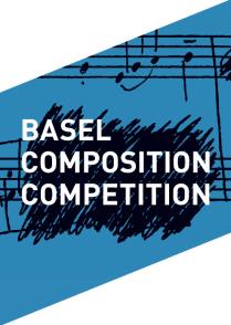 Basel Composition Competition - Basler Kompositionswettbewerb 2021 - Musik-Ausschreibungen Glarean Magazin