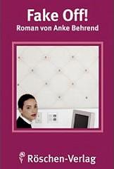 Fake off! - Roman von Anke Behrend (Röschen-Verlag)