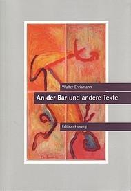 """Walter Ehrismann: """"An der Bar"""" und andere Texte"""