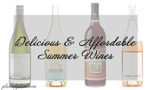 Delicious and Affordable Summer Wines | Glass of Glam