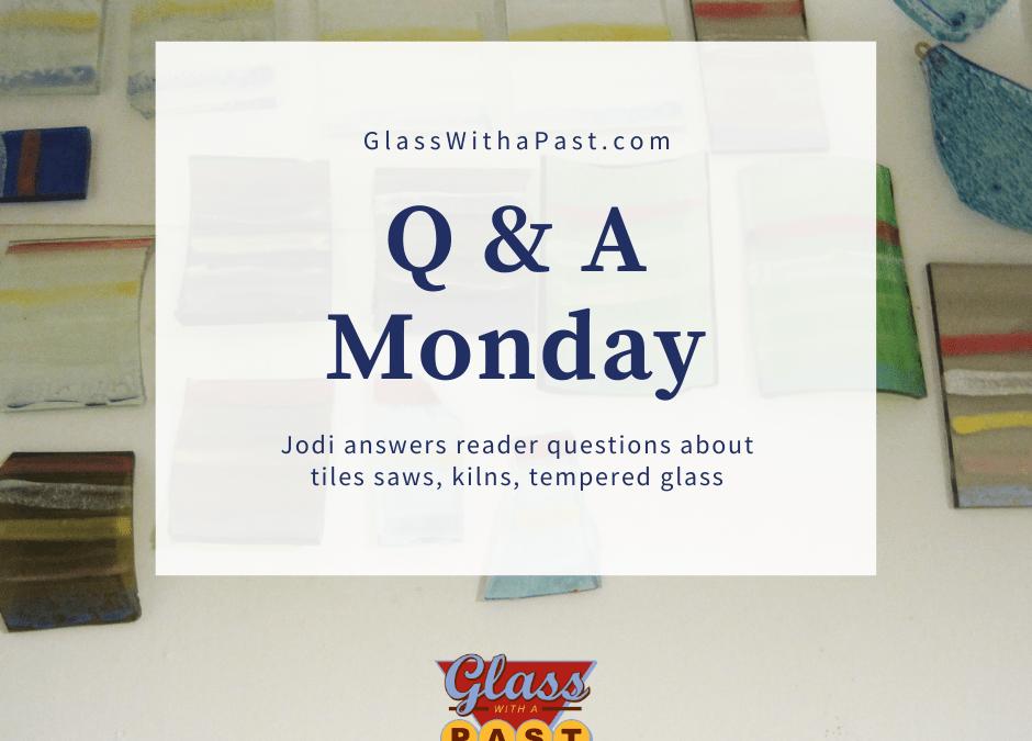 Q & A Monday, 7/12/21