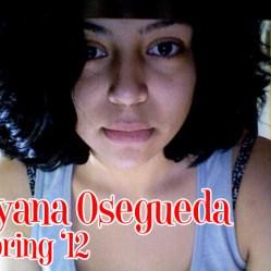 Dyana Osegueda, Spring '12