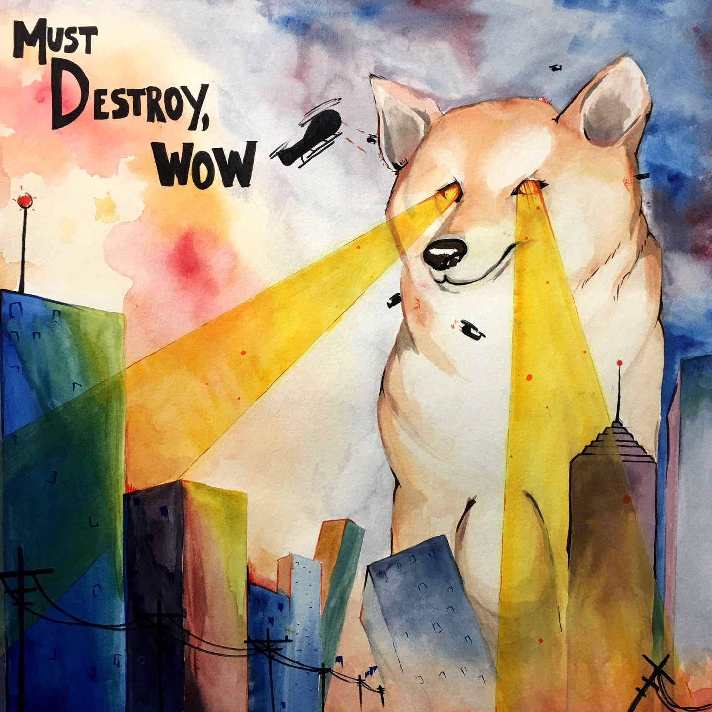 Must Destroy, Wow