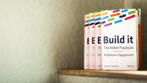 Build it - The Rebel Playbook for Employee Engagement