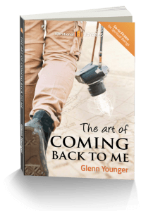 """Spiritual Book cover """"The Art of Coming Back to Me"""" by Glenn Younger; Enlightertainment; unconditional Love; spiritual fiction"""