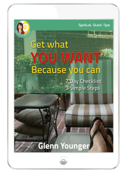 """Get What You Want Because You Can"" free EJournal opt in from Enlightertainment with Glenn Younger on DivineLightVibrations.com and Waymakers Academy; Spiritual Reawakening; Spiritual Transformation; Unconditional Love;meditation"