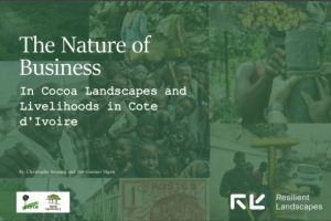 The Nature of Business – In Cocoa Landscapes and Livelihoods in Cote d'Ivoire