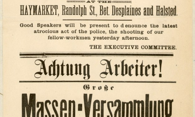 The Haymarket Anarchists: Seeking to Break Up the United States and Start a War…But Enough About Their Lawyer