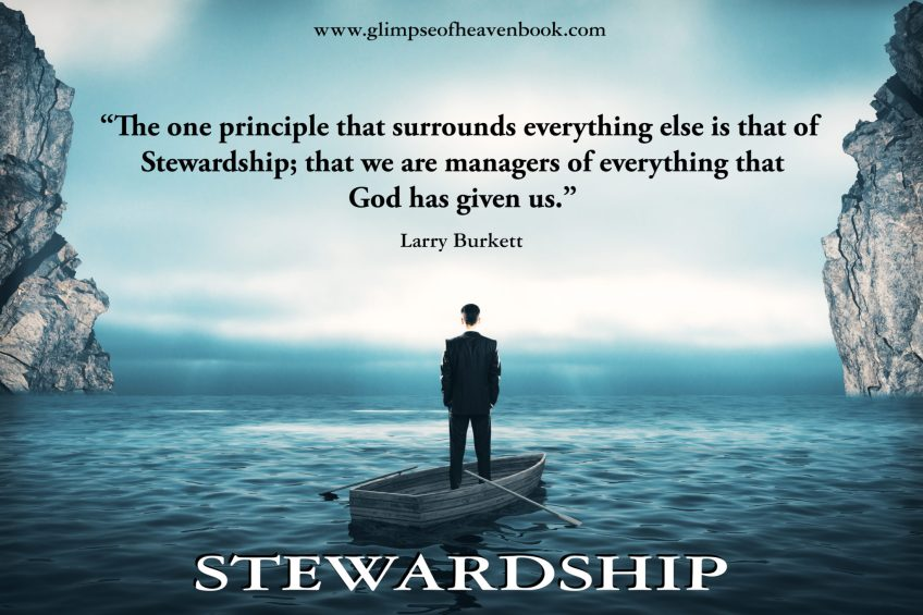 The one principle that surrounds everything else is that of Stewardship; that we are managers of everything that God has given us.