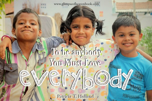 To be anybody, you must love everybody. Patricia T. Holland
