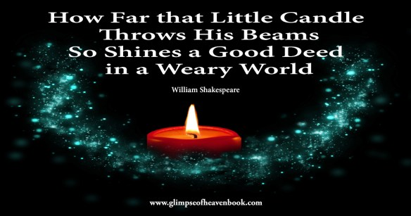 How Far that Little Candle Throws His Beams So Shines a Good Deed in a Weary World Williams Shakespeare
