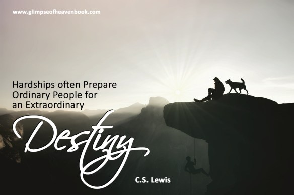 Hardships often Prepare Ordinary People for an Extraordinary Destiny   C.S. Lewis