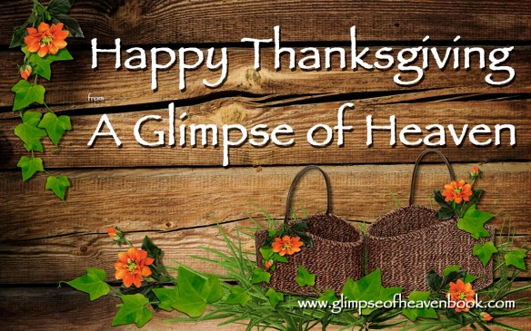 Happy Thanksgiving from A Glimpse of Heaven, JoAnna Oblander