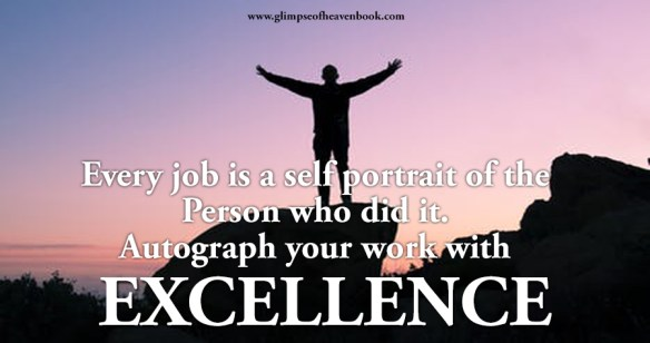Every job is a self portrait of the Person who did it. Autograph your work with excellence Unknown