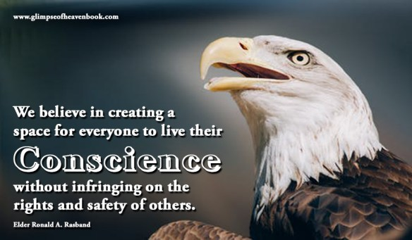 We believe in creating a space for everyone to live their conscience without infringing on the rights and safety of others. Elder Ronald A. Rasband