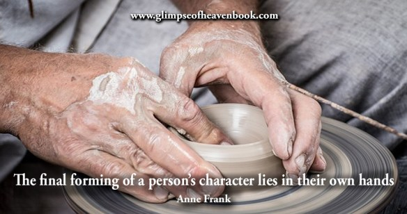 The final forming of a person's character lies in the their own hands Anne Frank